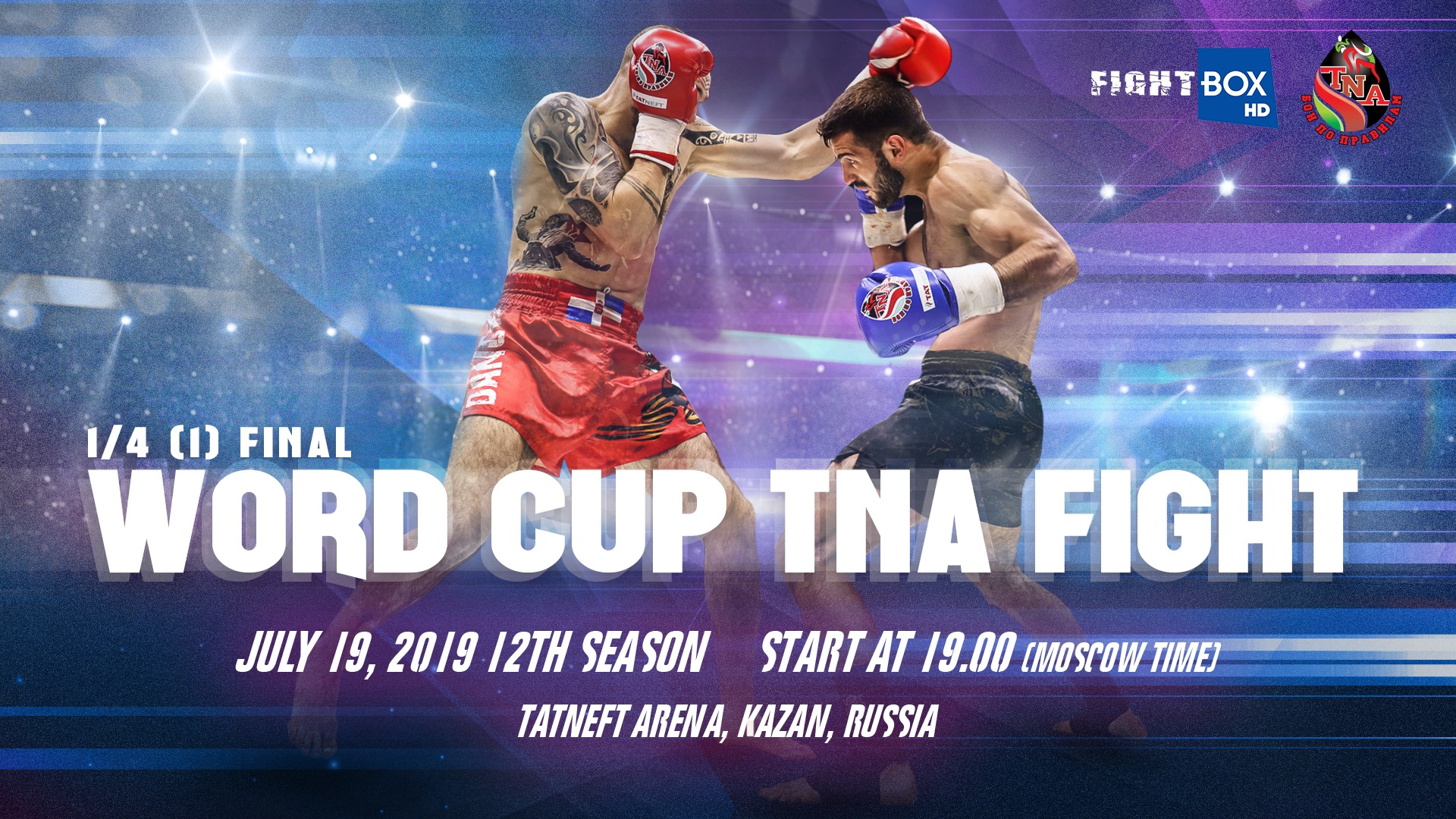 Tatneft Cup Kickboxing - LIVE from Kazan, Russia 19.07.2019