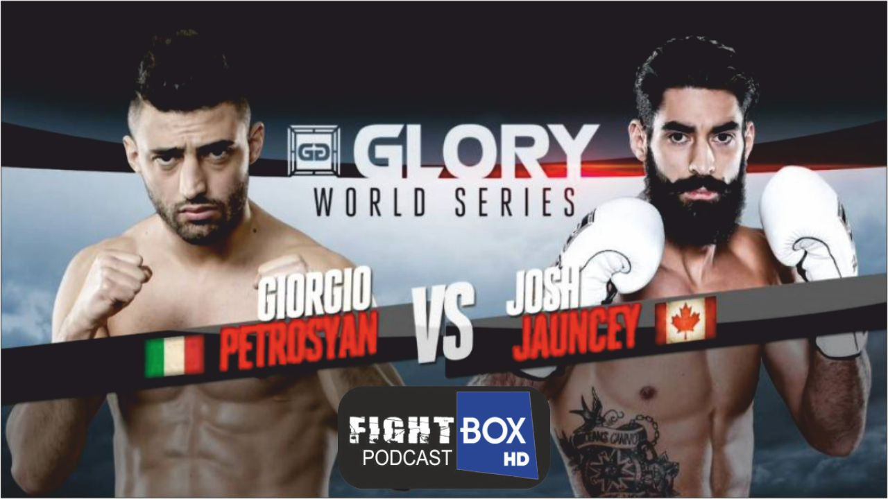 The FightBox Podcast 44: Josh Jauncey - Glory 25