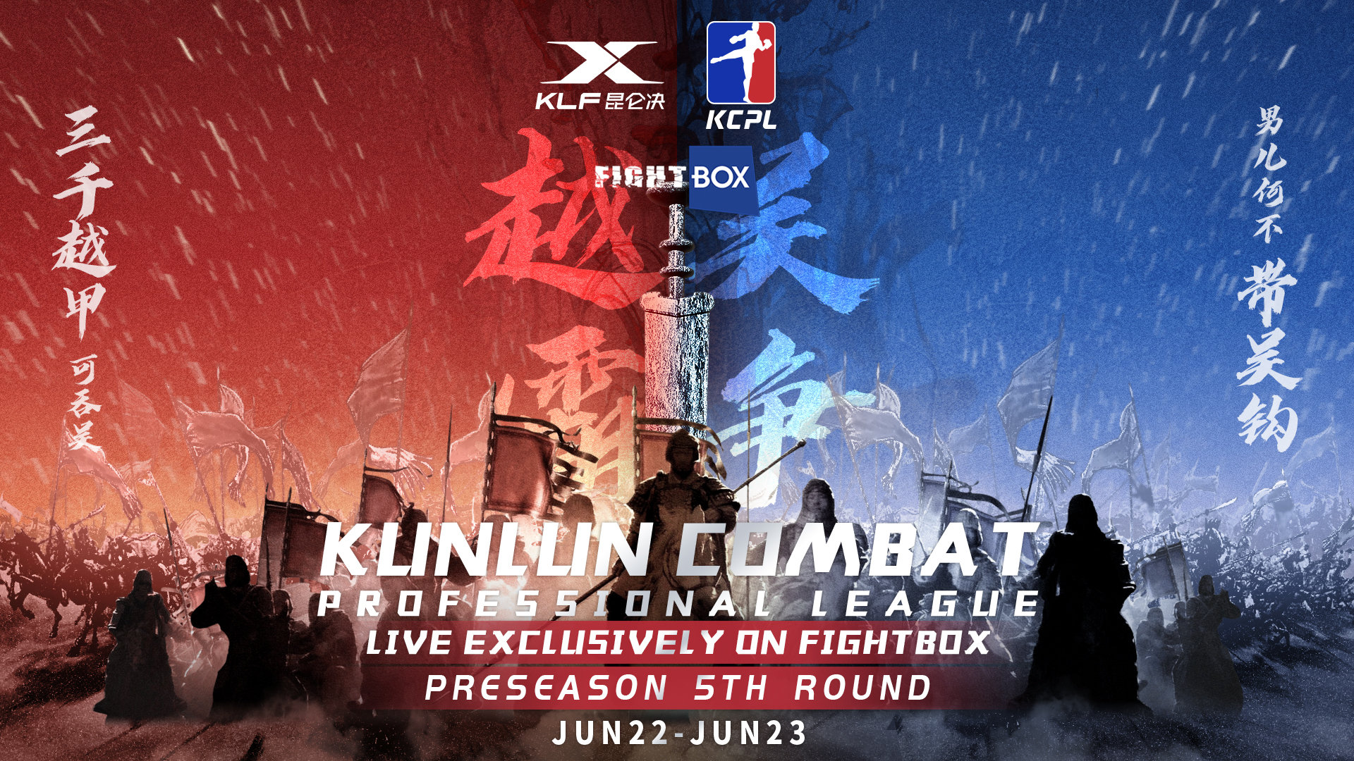 Kunlun Combat Professional League - LIVE on FightBox June 22nd, 23rd, 29th, 30th 2019