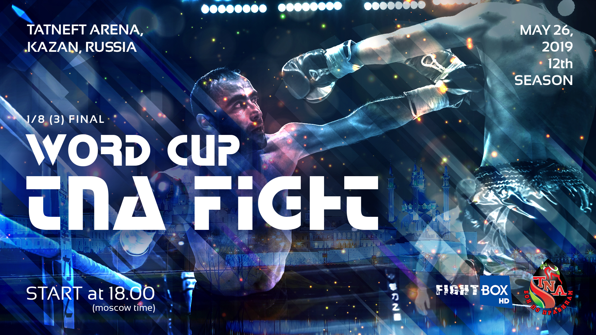 Tatneft Cup Kickboxing - LIVE from Kazan, Russia 26.05.2019