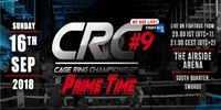"Cage Ring Championship 9 ""Prime Time"" Live on FightBox HD 16.09.2018 from Dublin, Ireland"