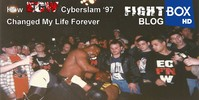 February 2017: How ECW Cyberslam '97 Changed My Life Forever