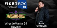 FBP 151: WrestleMania 34 Review with Arek Pawłowski