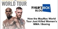 July 2017: How the MayMac World Tour Just Killed Women's MMA / Boxing