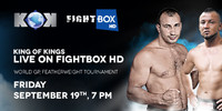 """King of Kings"" LIVE on FightBox HD September 19th"